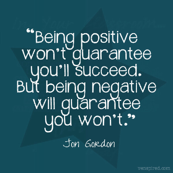 Be positive! You CAN do this.